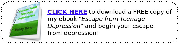 "Click here to get your free copy of my ebook ""Escape from Teenage Depression"""